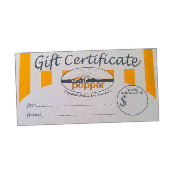Island Popper Gift Certificate for Gourmet Popcorn in Hawaii